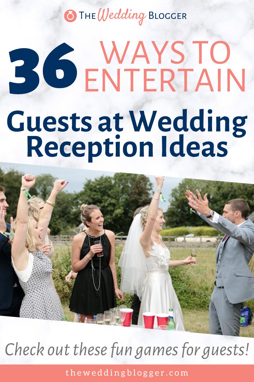 36 Surefire Ways To Entertain Guests At Wedding Reception Ideas