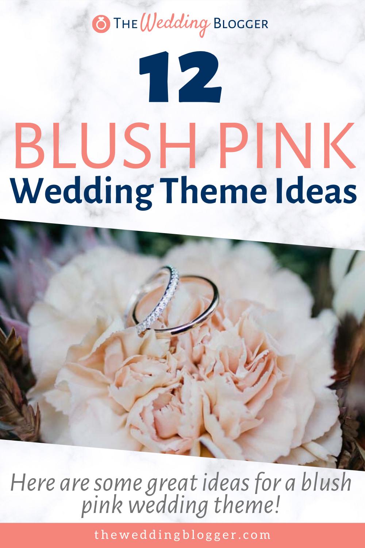 12 Blush Pink Wedding Theme Ideas - The Wedding Blogger