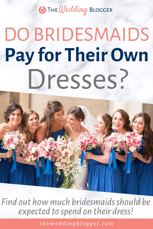 Do Bridesmaids Pay for Their Dresses? - The Wedding Blogger